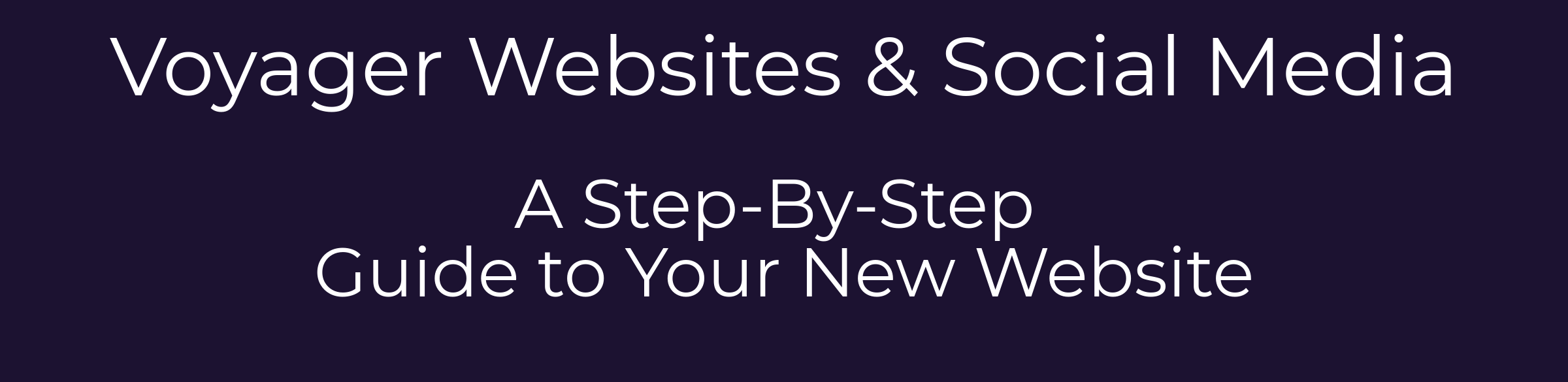Voyager websites: a step by step guide to your new website